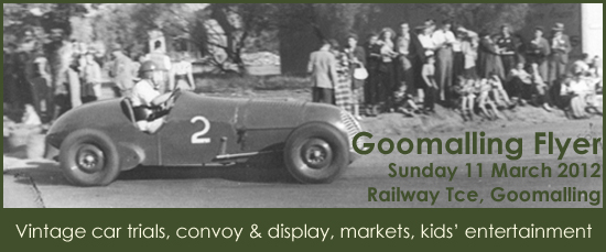 Goomalling Flyer 9am-4pm, Sunday 11 March 2012 Railway Tce Goomalling